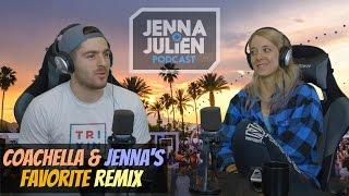 Podcast #88 - Coachella & Jenna's Favorite Remix