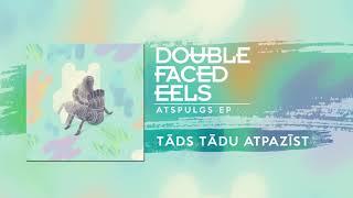 Baixar Tāds tādu atpazīst |  Double Faced Eels [AUDIO]