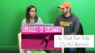 Alesso & Anitta | Is That For Me (3LAU Remix) Reaction | Millennial Chisme