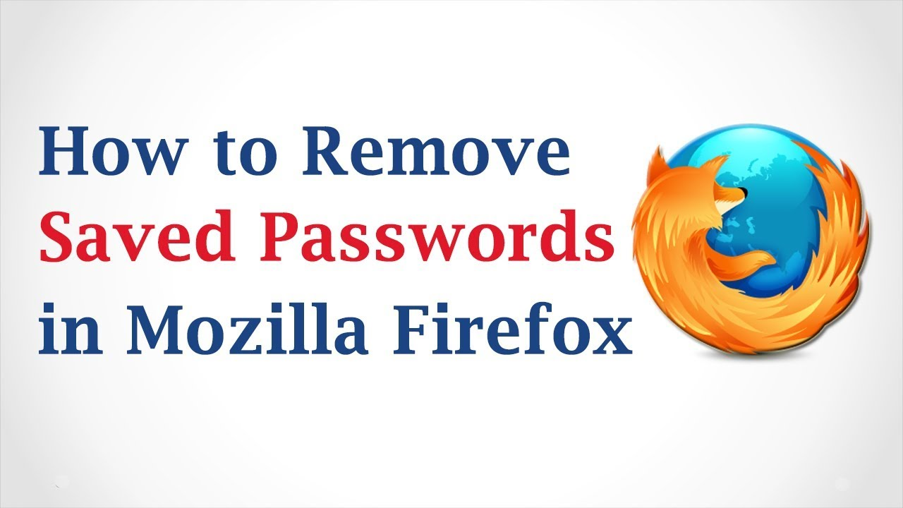 How To Delete Saved Passwords In Mozilla Firefox Facebook, Gmail
