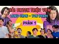 Hài TikTok: Tổng Hợp Hài Triệu View Long Chun & Tun Phạm - Phần 1 | Long Chun Official