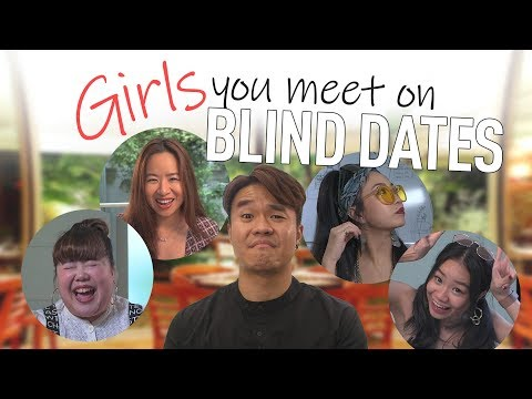 Girls You Meet On Blind Dates