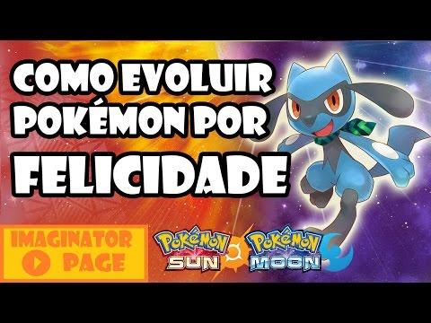 Pokémon Sun & Moon   COMO EVOLUIR POR FELICIDADE [Guia/Tutorial PT-BR]