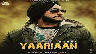 Yaariaan | (FULL HD) | Manni | New Punjabi Songs 2018 | Latest Punjabi Songs 2018