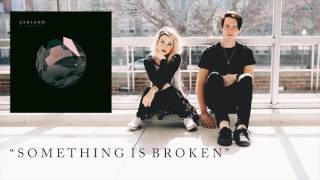 Ashland - Something Is Broken