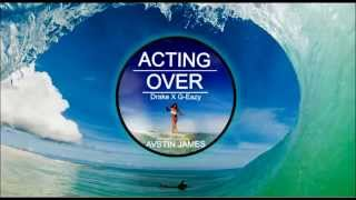 AVSTIN JAMES - Acting Over (Drake X G-Eazy)
