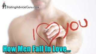 How men fall in love - 3 tips make him fall in love with you...