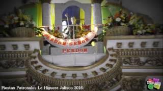 Fiestas Patronales La Higuera Jalisco 2016.