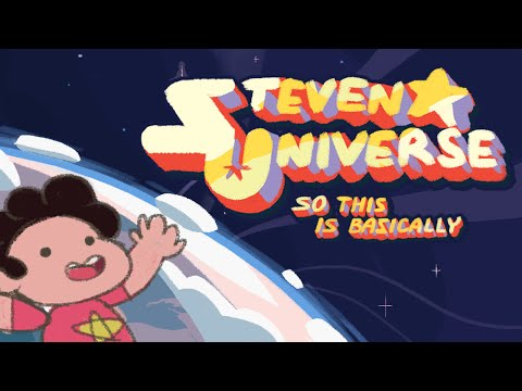 So This is Basically Steven Universe