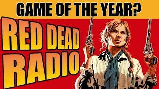Red Dead Redemption 2: 2018 Game of the Year? - Red Dead Radio Ep. 35