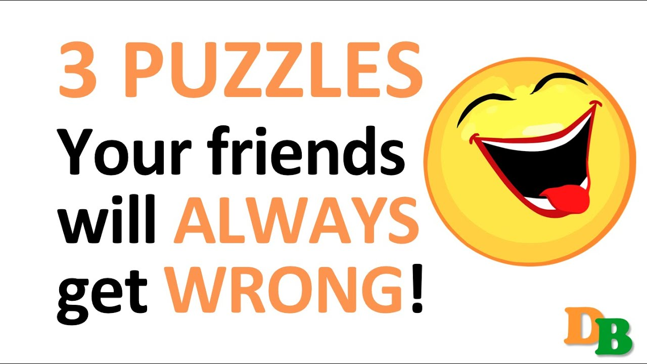 Impossible 3 puzzles your friends will always get wrong with answers youtube