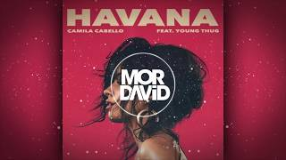 Camila Cabello - Havana (Mor David Remix)