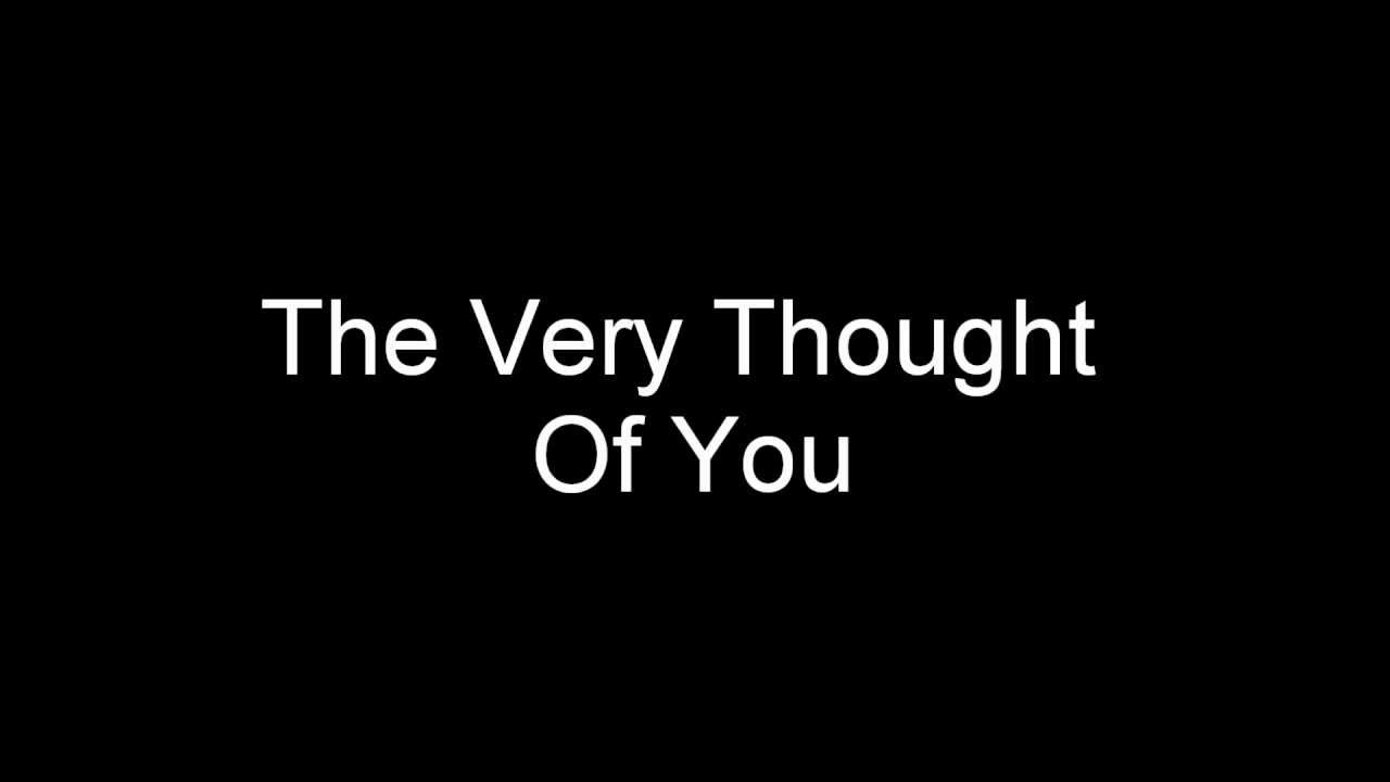 Very thought of you lyrics