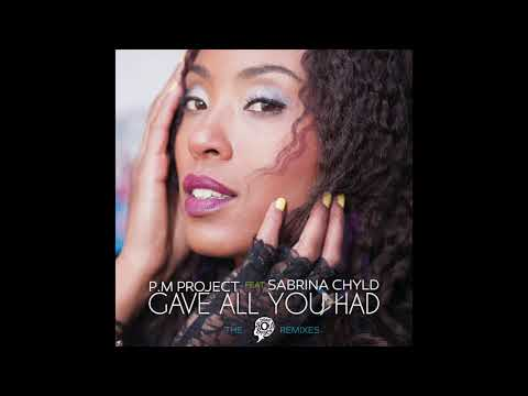 P.M Project Feat Sabrina Chyld - Gave All You Had (Phaze Dee Vocal Mix)