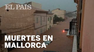 Las LLUVIAS TORRENCIALES en MALLORCA causan varios muertos