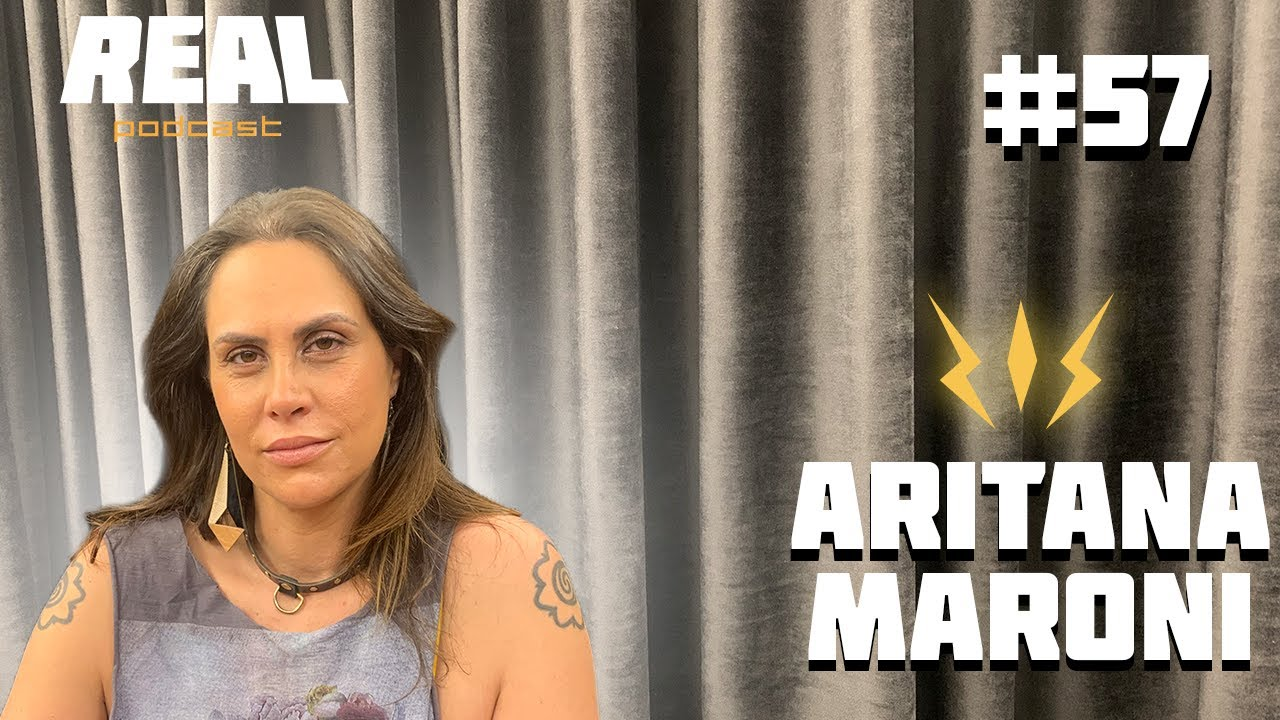 ARITANA MARONI MANDANDO A REAL - Real Podcast