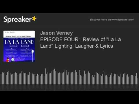 """F. L. I. C. K. S."" EPISODE FOUR: Review of ""La La Land"" - Lighting, Laughter & Lyrics"
