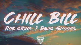Rob $tone, J.Davis, Spooks - Chill Bill (Lyrics) | RapTunes