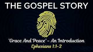 The Gospel Story - Grace And Peace