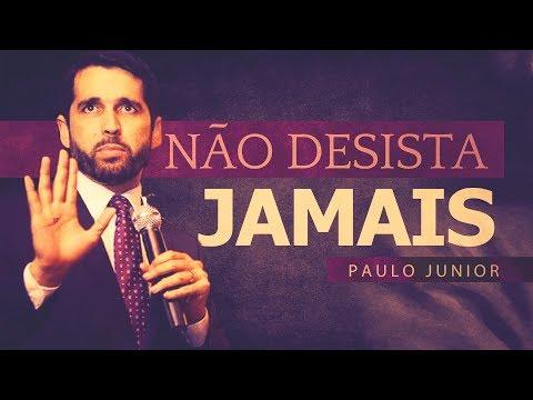 Não Desista Jamais - Paulo Junior