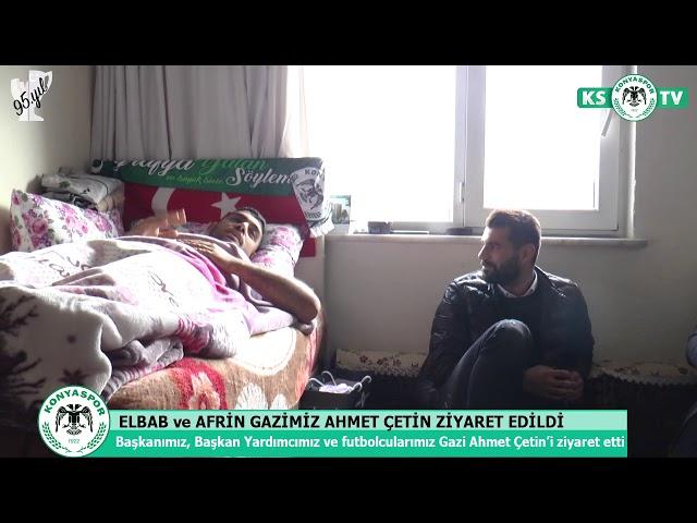 Elbab ve Afrin Gazimiz Ahmet Çetin ziyaret edildi