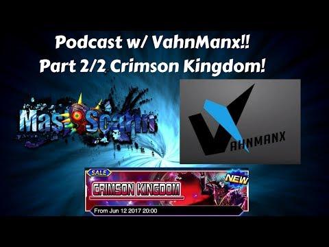 Podcast w/ VahnManx!! Part 2/2 Crimson Kingdom, The Meta and More!   YuGiOh Duel Links w/ MasKScarin