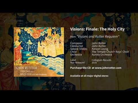 Visions: Finale: The Holy City - John Rutter, Kerson Leong, Temple Church Choristers, Aurora Orch.