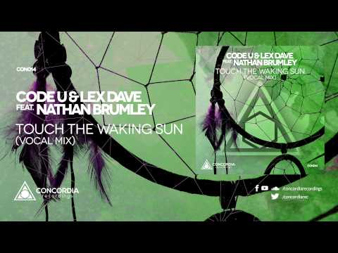 Code U & Lex Dave feat. Nathan Brumley - Touch The Waking Sun (Vocal Mix)