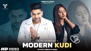 Modern Kudi : Guru Randhawa (Remix-Video)   Ft. Dj Viju   New Punjabi Songs 2021 VENKAT'S MUSIC 2021
