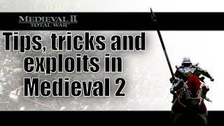 Medieval 2 Exploits, Tips and Tricks - How to Get Better at Medieval 2: Total War
