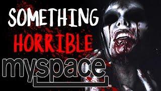 "Video ""Something Horrible is Happening to me on Myspace""   CreepyPasta Storytime download MP3, 3GP, MP4, WEBM, AVI, FLV September 2017"