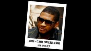 Usher - Climax (Kaskade Remix) (HD)(CDQ) + Download Link