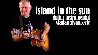 """Vladan zivancevic - guitar""""island in the sun"""" is a song written by harry belafonte and irving burgie (lord burgess), performed for the..."""