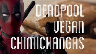 Deadpool Vegan Chimichangas | Kofi