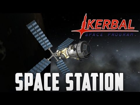 Kerbal Space Program: How to build a Space Station