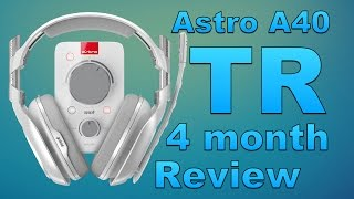 Astro A40 TR Review | 4 months Later