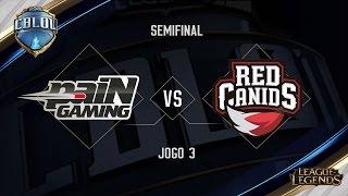 paiN x Red Canids (Jogo 3 - Semifinais) - Primeira Etapa CBLoL