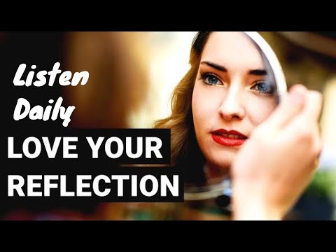 Love Your Reflection - Self Hypnosis To Boost Your Body Confidence and Improve Your Self Esteem