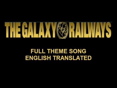 (English Translated) The Galaxy Railways Full Theme Song