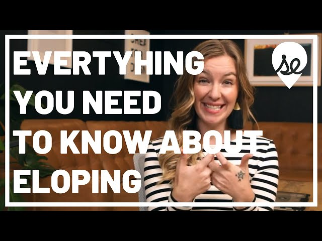Everything You Need to Know about Eloping