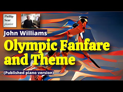 John Williams: Olympic Fanfare and Theme (piano solo version)