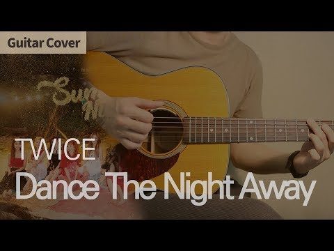 Dance The Night Away - TWICE 트와이스 | Guitar Cover Tab Chord Tutorial, 기타 커버 연주 코드 타브 악보