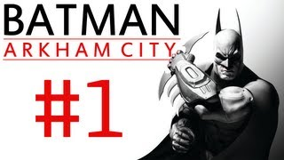 "Batman Arkham City: Campaign Playthrough ep. 1 ""Getting Started"""