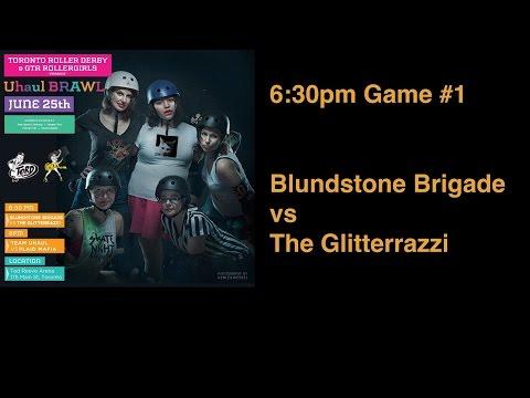 Blundstone Brigade vs Glitterazzi Toronto Roller Derby & GTA Rollergirls Present Uhaul BRAWL 2015
