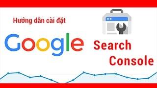 Hướng dẫn cài đặt Google Search Console cho website