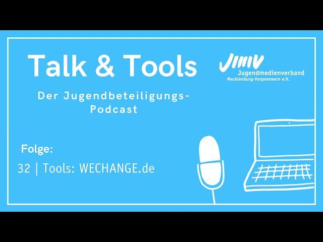 Folge 32 | Tools: WECHANGE.de - Talk & Tools - der Jugendbeteiligungspodcast