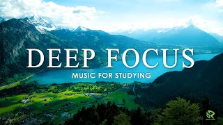 Deep Focus Music To Improve Concentration  Relaxing Music for Studying and Work Reduce Stress