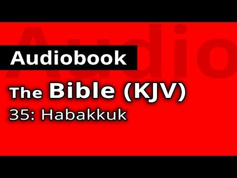 The HOLY BIBLE KJV: 35 - Book of Habakkuk - The Old Testament FULL