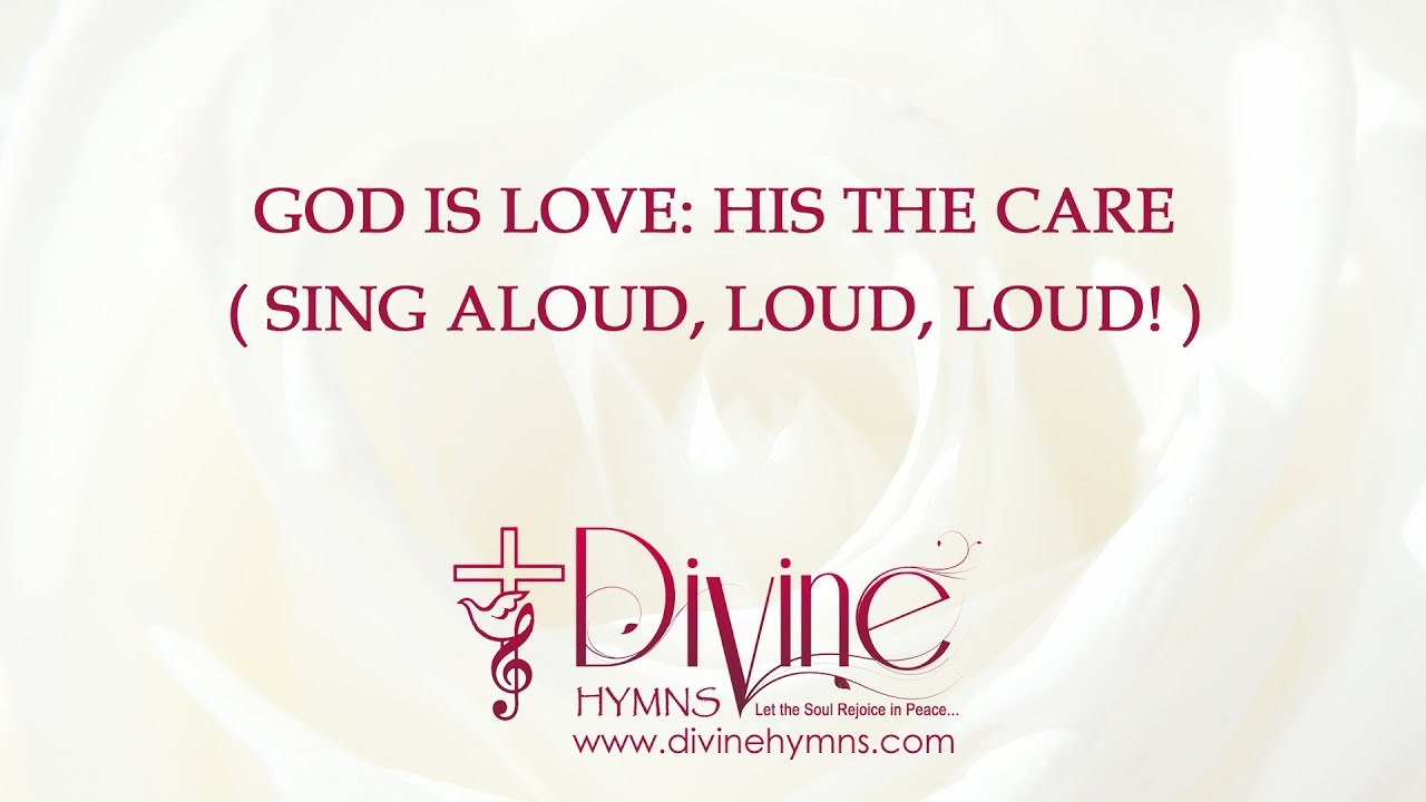 God Is Love, His the Care ( Sing Aloud )  Song Lyrics Video