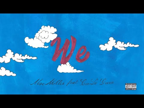 Mac Miller - We (feat. CeeLo Green) (Audio)